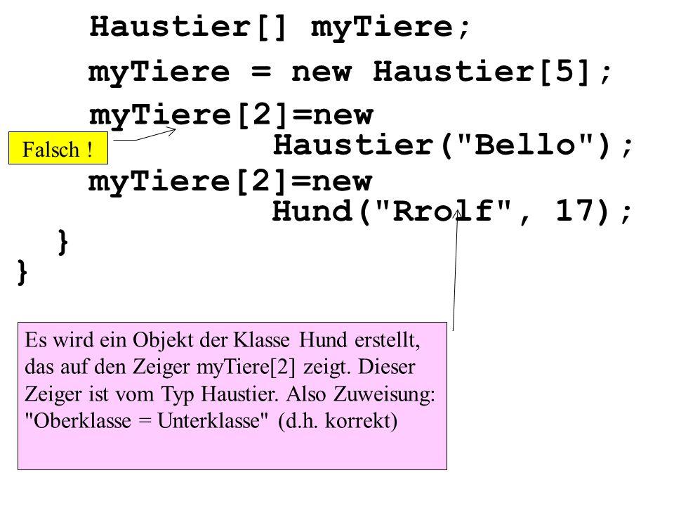 myTiere = new Haustier[5]; myTiere[2]=new Haustier( Bello );